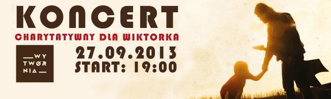 27 września, klub Wytwórnia - Koncert charytatywny dla Wiktorka