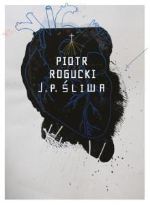 """Premiera płyty """"J.P. ŚLIWA"""" - Piotr_Rogucki"""
