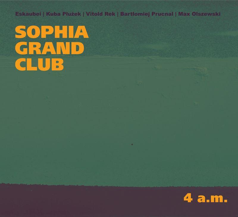 """Nowa płyta zespołu Sophia Grand Club pt. """"4 a.m."""""""