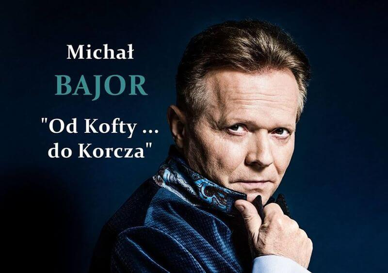 Michał Bajor Od Kofty do Korcza