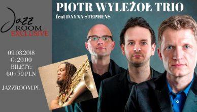 Piotr Wyleżoł Trio feat. Dayna Stephens
