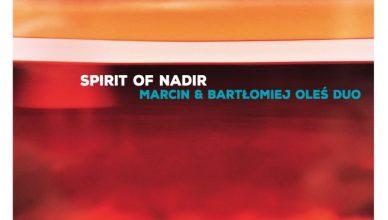 Marcin i Bartłomiej Oleś Spirit od Nadir