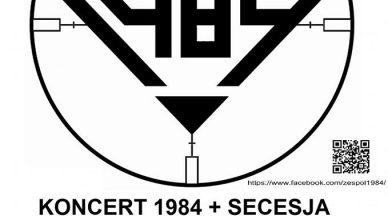 1984 i Secesja koncert