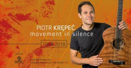 "Piotr Krępeć ""Movement in Silence"" Tour 2018"