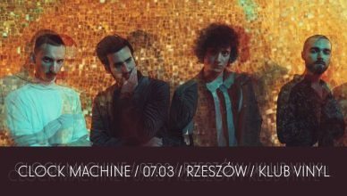 Clock Machine / 07.03 / Rzeszów / Klub Vinyl