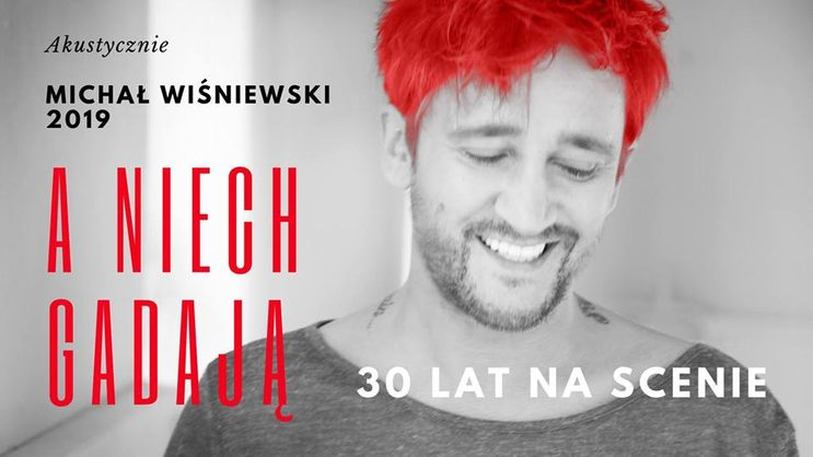 Michał Wiśniewski. 30 lat na scenie