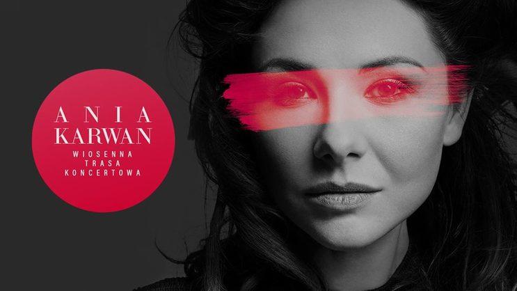 Ania Karwan | Wiosenna Trasa Koncertowa - Rzeszów