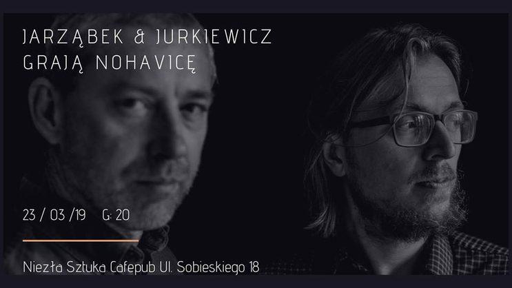 Jarząbek i Jurkiewicz grają Nohavicę