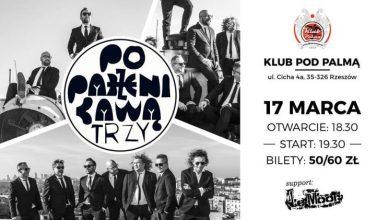 Poparzeni Kawą Trzy. Koncert 17 marca 2019 r. w Rzeszowie, w klubie Pod Palmą