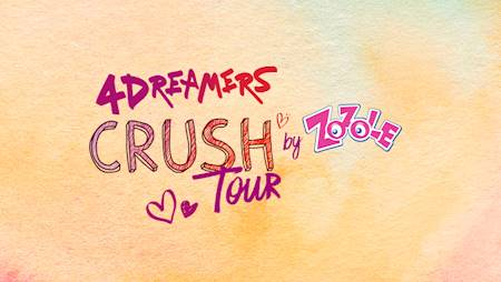 4DREAMERS – CRUSH TOUR BY ZOZOLE!