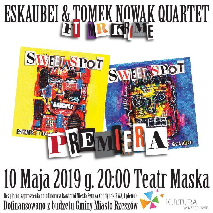 Sweet Spot - Eskaubei & Tomek Nowak Quartet ft Mr Krime