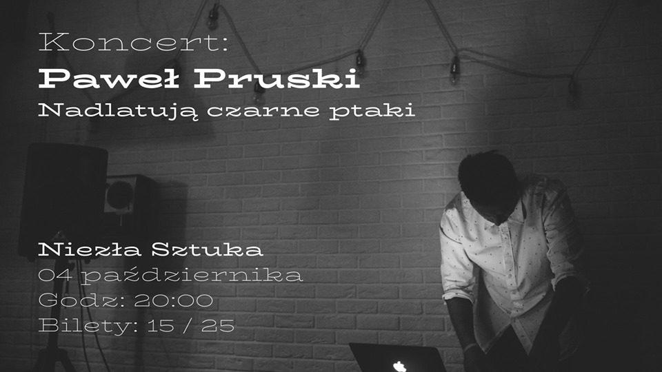 Koncert: Paweł Pruski - Nadlatują czarne ptaki