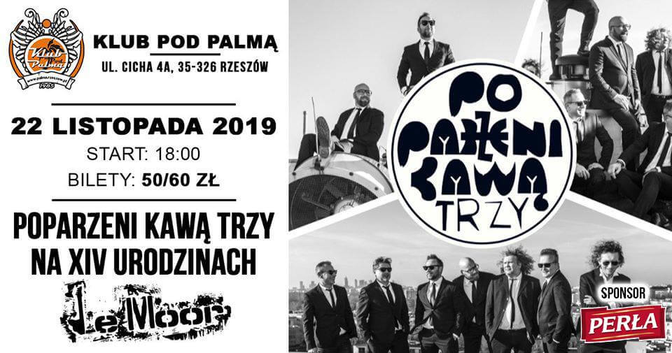 22 listopada zespół Poparzeni Kawa Trzy wystąpi w klubie Pod Palmą na XIV urodzinach Le Moor