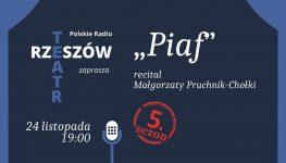 """Recital """"Piaf"""" wwykonaniu Małgorzaty Pruchnik – Chołki"""