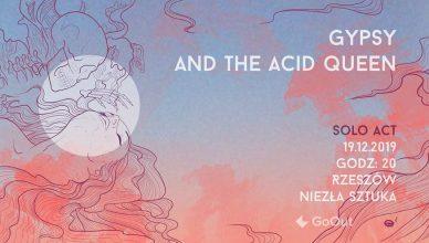 Gypsy and the Acid Queen. Niezła Sztuka
