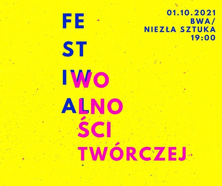 Druga edycja Festiwal Wolności Twórczej w niezłej Sztuce
